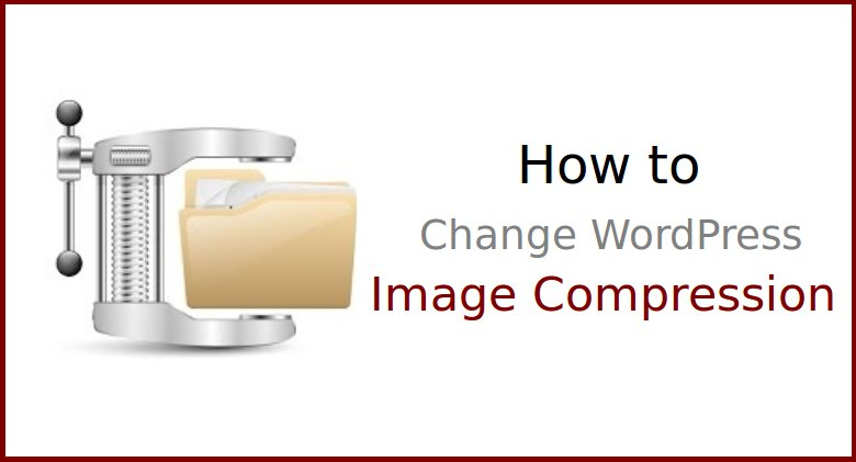 How to Change WordPress Image Compression