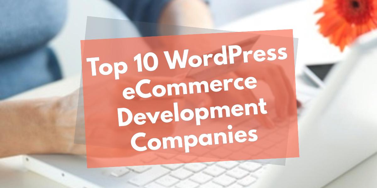 Top 10 WordPress eCommerce Development Companies - WebToolsDepot